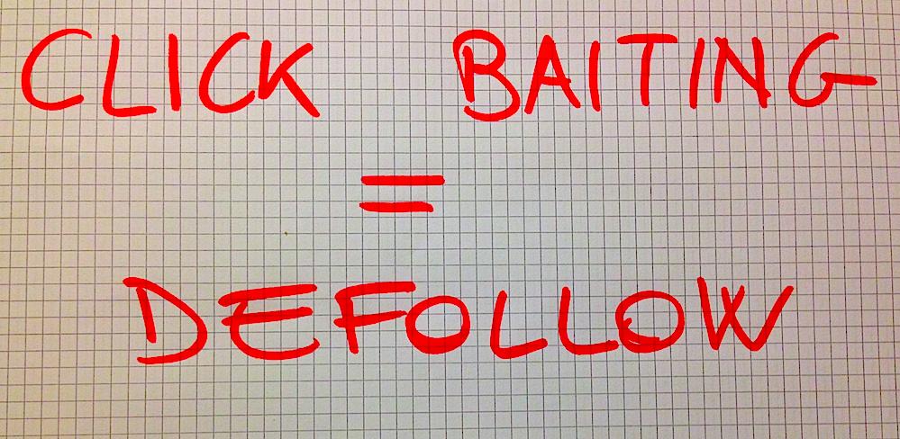 Click Baiting = Defollow